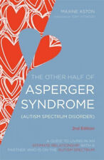 The Other Half of Asperger Syndrome (Autism Spectrum Disorder): A Guide to
