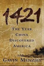 1421 : The Year China Discovered America by Gavin Menzies (2003, Hardcover)