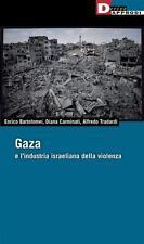 GAZA e l'Industria Isdraeliana della Violenza Bartolomei Enrico 2015