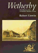 WETHERBY THE HISTORY OF A YORKSHIRE MARKET TOWN published 1986