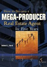 How to Become A Mega-Producer Real Estate Agent in Five Years-ExLibrary