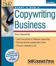 Start and Run a Copywriting Business by Steve Slaunwhite