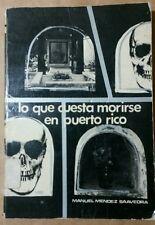 Lo que cuesta morirse en Puerto Rico por Manuel Mendez Saavedra 1972