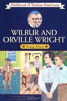 Wilbur and Orville Wright: Young Fliers (Childhood of Famous Americans) by Augus