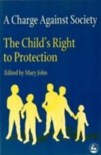 A Charge Against Society: The Child's Right to Protection (Children in Charge Se
