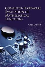 Computer-Hardware Evaluation of Mathematical Functions by Amos R. Omondi...