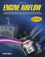 ENGINE AIRFLOW: A Practical Guide to Airflow Theory~Parts/Flowbench Testing~NEW!