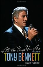 All the Things You Are: The Life of Tony Bennett