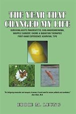 The Year That Changed My Life : Surviving Acute Pancreatitis,...