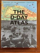 D-Day Atlas : Anatomy of the Normandy Campaign by Charles Messenger