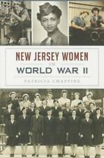 Military: New Jersey Women in World War II by Patricia Chappine (2015,...