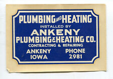 Ankeny Plumbing & Heating Co Iowa Decal NOS