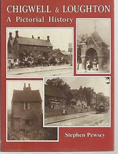 Chigwell and Loughton: A Pictorial History. Local History, Essex. HB VG