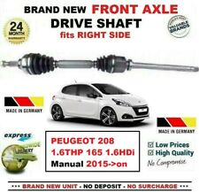 FOR PEUGEOT 208 1.6THP 165 1.6HDi 2015->on BRAND NEW FRONT AXLE RIGHT DRIVESHAFT