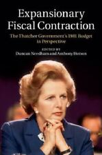 Expansionary Fiscal Contraction: The Thatcher Government's 1981 Budget In Per...