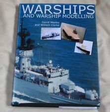 Warships and Warship Modelling by David Wooley, William Clarke (HB, 2006)