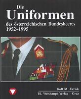 Die Uniformen des österr. Bundesheeres 1952-1995 (Urrisk-Obertynski)