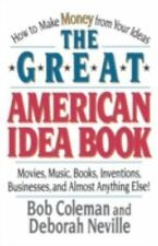 The Great American Idea Book - How to make Money from your Ideas by Bob...