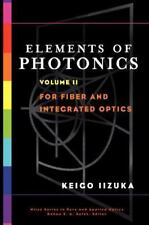 Wiley Series in Pure and Applied Optics: Elements of Photonics, for Fiber and...