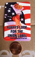 Always Look For The Union Label Hard Hat Sticker Decal Pinup Girl USA Flag Funny
