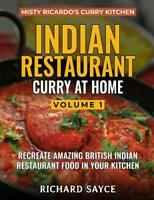 INDIAN RESTAURANT CURRY AT HOME VOLUME 1: Misty Ricardo's Curry Kitchen by Richa
