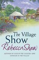 The Village Show: Tales from Turnham Malpas, Rebecca Shaw | Paperback Book | Goo