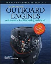 Outboard Engines: Maintenance, Troubleshooting, And Repair, Second Edition: B...