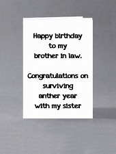 Happy birthday to my Brother in Law. Congratulations on surviving another year..
