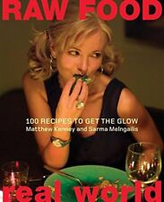 Raw Food Real World: 100 Recipes to Get the Glow-Matthe