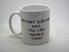 Britney Survived 2007 You Can Survive today 11oz Ceramic Mug