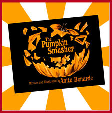 The Pumpkin Smasher SIGNED by author ANITA BENARDE Just in time for HALLOWEEN !!