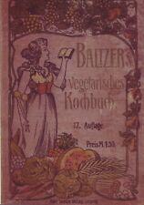 Baltzers vegetarisches Kochbuch Vegetarisch Kochen Backen 1911 Reprint