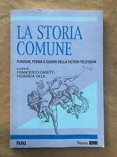 LA STORIA COMUNE. Funzioni, forma e generi della fiction televisiva
