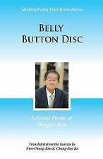Belly Button Disc : Selected Poems of Dongho Kim by Chang-Su Ko, Won-Jung Kim...