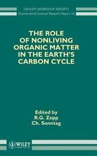 ROLE OF NONLIVING ORGANIC MATTER IN THE EARTH 'S CARBON CYCLE - NEW HARDCOVER BO