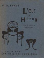 L'OEUF DE HÉRON PAR W. B. YEATS AUX ÉDITIONS PREMIÈRES COLL. L'AGE D'OR 1950 EO