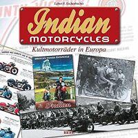 INDIAN Motorcycles Motorräder Kult Geschichte Modelle Typen Bikes Buch Book