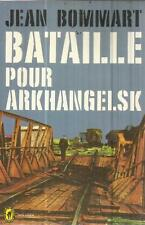 JEAN BOMMART BATAILLE POUR ARKHANGELSK