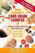 Dana Carpender's Carb Gram Counter: Usable Carbs, Protein, and Calories--Plus T