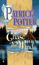 Chase the Wind : Chase the Thunder; Against the Wind by Patricia Potter (2000, P