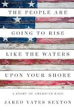 The People Are Going to Rise Like the Waters upon Your Shore by Jared Yates...