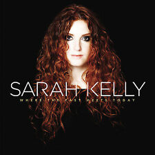 Sarah Kelly - Where the Past Meets Today (CD, Aug-2006) - New - Sealed