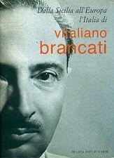 BRANCATI - AA. VV., Dalla Sicilia all'Europa l'Italia di Vitaliano Brancati,200