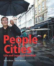 People Cities : The Life and Legacy of Jan Gehl by Annie Matan and Peter...
