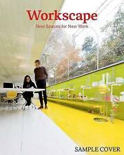 NEW Workscape: New Spaces for New Work