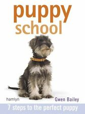 Puppy School: 7 Steps to the Perfect Puppy,Gwen Bailey