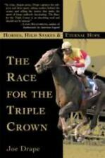 The Race for the Triple Crown: Horses, High Stakes and Eternal Hope