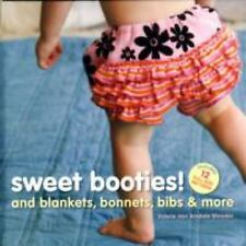 Sweet Booties!: And Blankets, Bonnets, Bibs & More by Shrader, Valerie Van Arsd