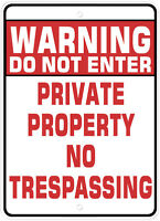 Warning Do Not Enter private property no trespassing Sign