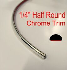"1/4'' X 5 ft HALF ROUND CHROME TRIM ACCENT CHROME MOLDING UNIVERSAL 0.25"" Wide"